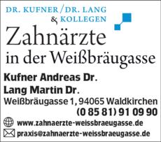 Anzeige Zahnärzte in der Weißbräugasse , Kufner Andreas Dr., Lang Martin Dr.