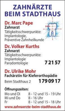 Anzeige Pape Marc, Kurths Volker, Mohr Ulrike, Dres. Zahnärzte beim Stadthaus